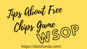 Tips About Free Wsop Chips